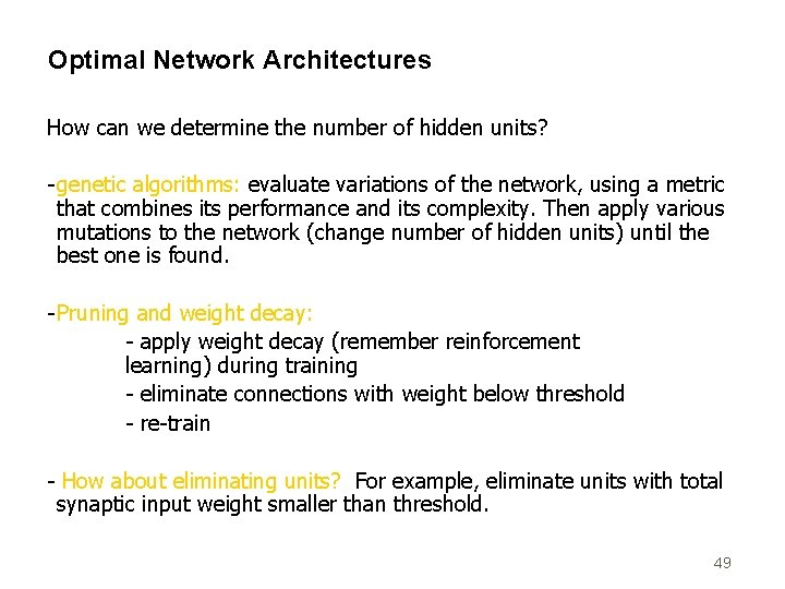 Optimal Network Architectures How can we determine the number of hidden units? - genetic