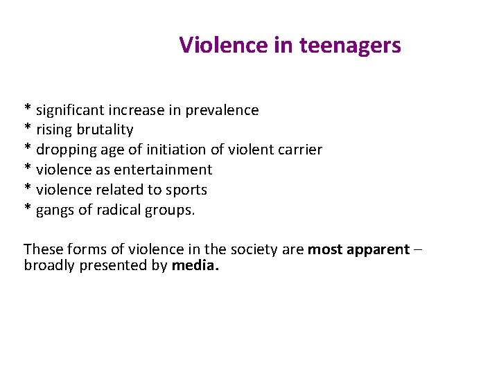 Violence in teenagers * significant increase in prevalence * rising brutality * dropping age