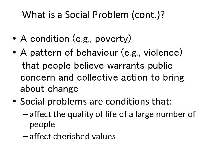 What is a Social Problem (cont. )? • A condition (e. g. , poverty)