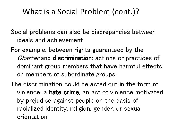 What is a Social Problem (cont. )? Social problems can also be discrepancies between