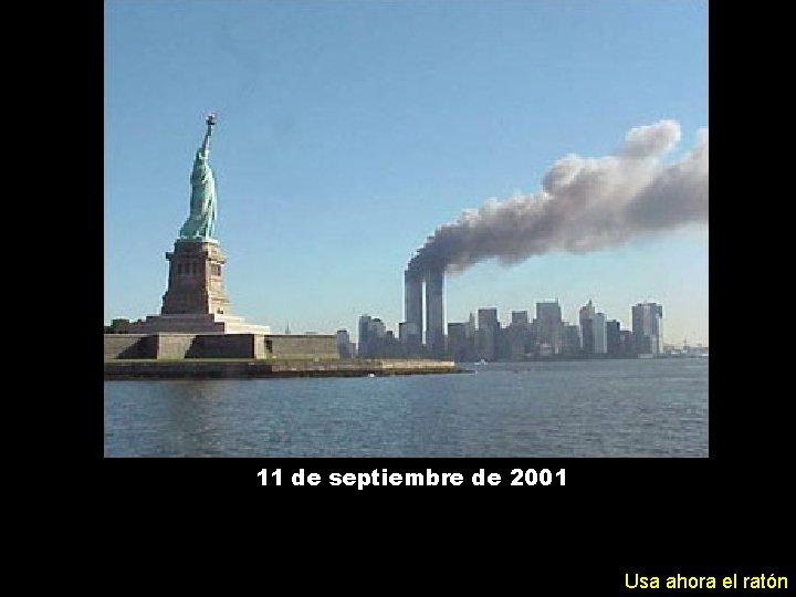 11 de septiembre de 2001 Usa ahora el ratón