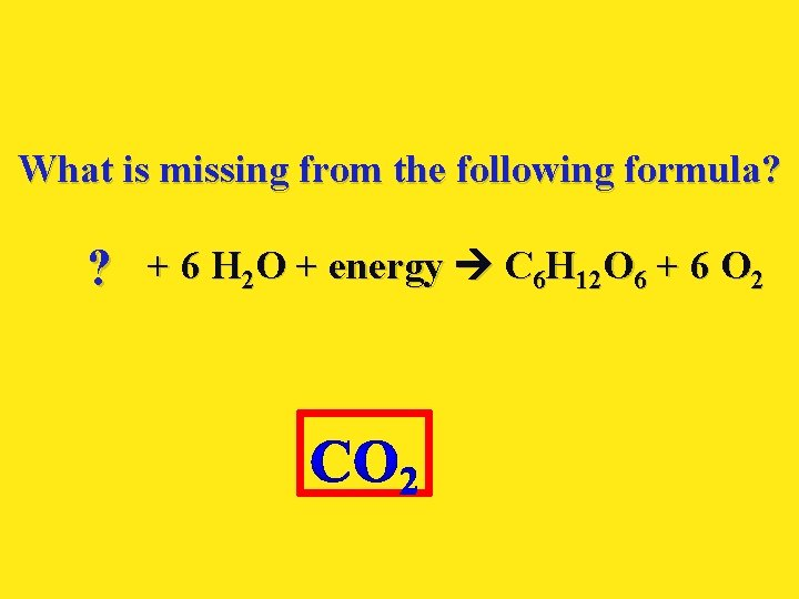 What is missing from the following formula? 6 CO ? 2 + 6 H