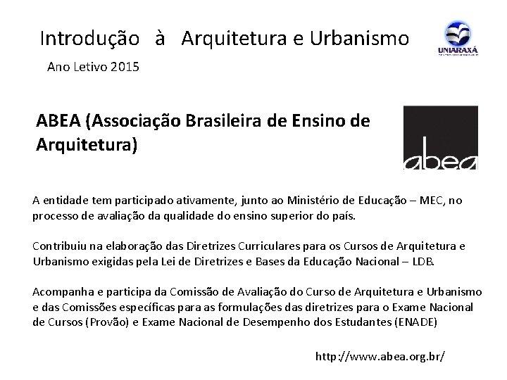 Introdução à Arquitetura e Urbanismo Ano Letivo 2015 ABEA (Associação Brasileira de Ensino