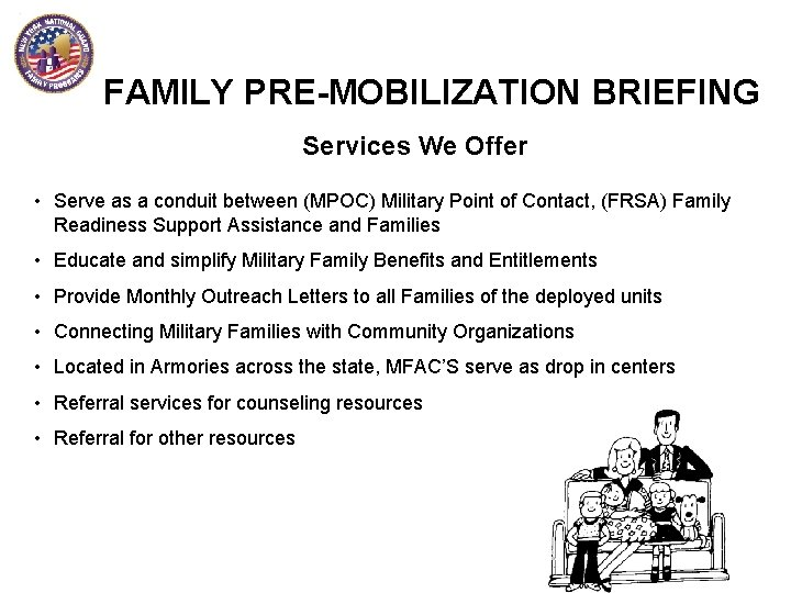 FAMILY PRE-MOBILIZATION BRIEFING Services We Offer • Serve as a conduit between (MPOC) Military