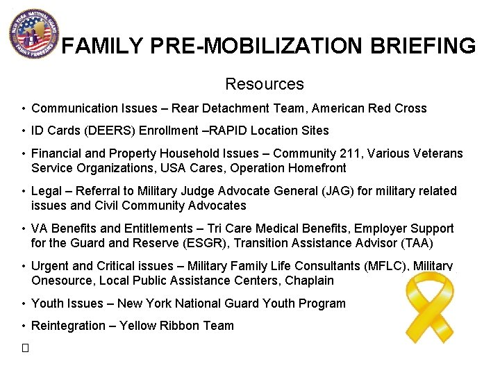 FAMILY PRE-MOBILIZATION BRIEFING Resources • Communication Issues – Rear Detachment Team, American Red Cross