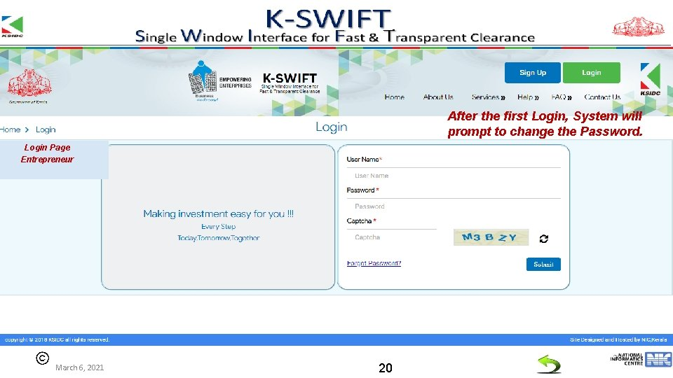 After the first Login, System will prompt to change the Password. Login Page Entrepreneur