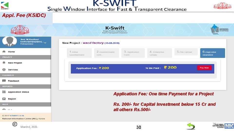 Appl. Fee (KSIDC) Application Fee: One time Payment for a Project Rs. 200/- for