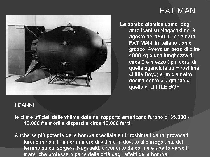 FAT MAN Fare clic sull'icona per inserire un'immagine La bomba atomica usata dagli americani