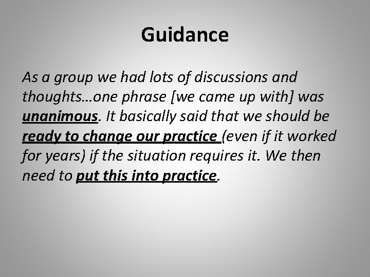 Guidance As a group we had lots of discussions and thoughts…one phrase [we came