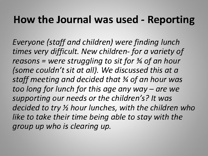 How the Journal was used - Reporting Everyone (staff and children) were finding lunch