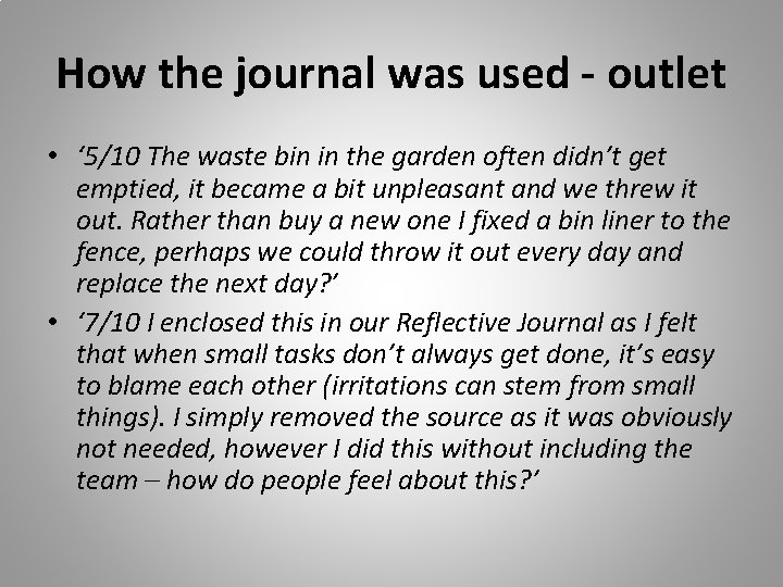 How the journal was used - outlet • ' 5/10 The waste bin in