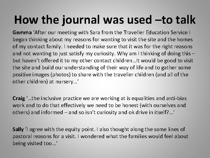 How the journal was used –to talk Gemma 'After our meeting with Sara from