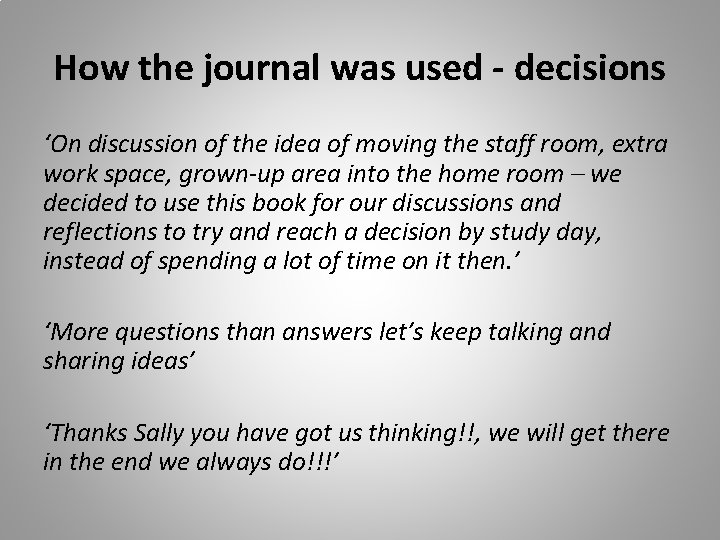 How the journal was used - decisions 'On discussion of the idea of moving