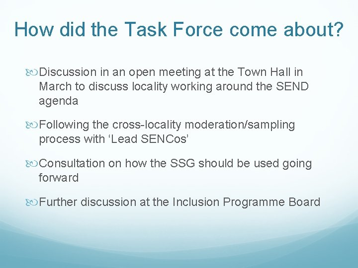 How did the Task Force come about? Discussion in an open meeting at the