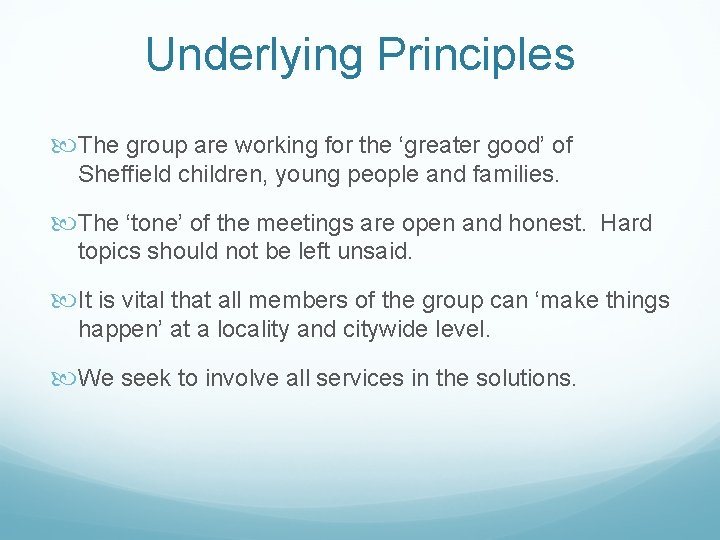 Underlying Principles The group are working for the 'greater good' of Sheffield children, young