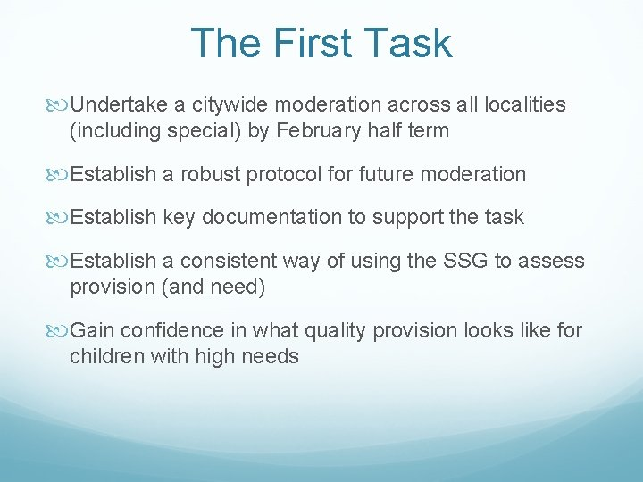 The First Task Undertake a citywide moderation across all localities (including special) by February