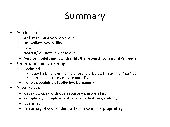 Summary • Public cloud – – – Ability to massively scale-out Immediate availability Trust