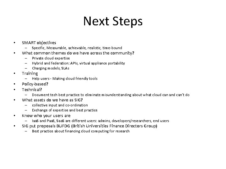 Next Steps • SMART objectives – • What common themes do we have across
