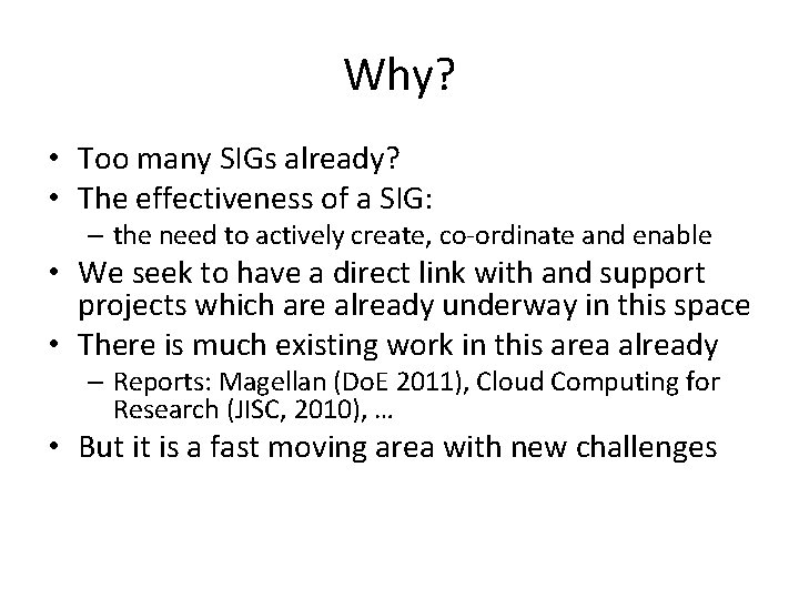 Why? • Too many SIGs already? • The effectiveness of a SIG: – the