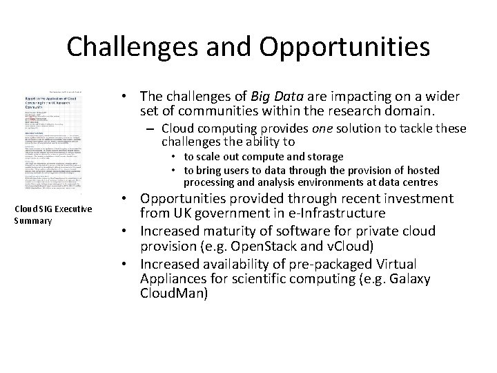 Challenges and Opportunities • The challenges of Big Data are impacting on a wider