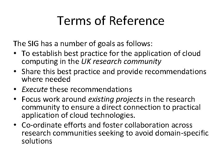 Terms of Reference The SIG has a number of goals as follows: • To