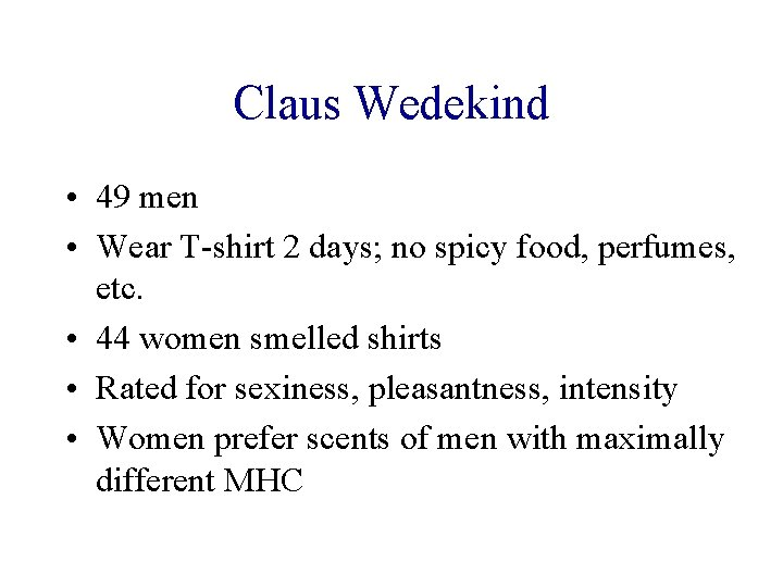 Claus Wedekind • 49 men • Wear T-shirt 2 days; no spicy food, perfumes,