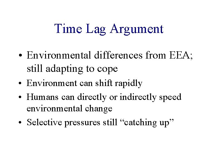 Time Lag Argument • Environmental differences from EEA; still adapting to cope • Environment