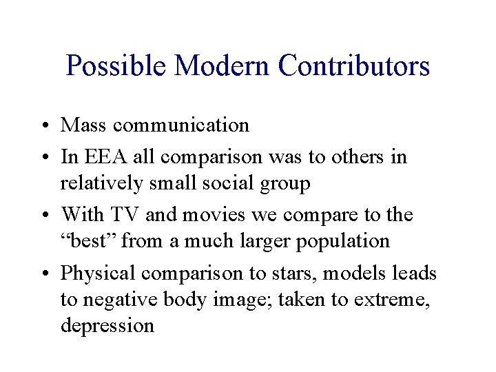Possible Modern Contributors • Mass communication • In EEA all comparison was to others