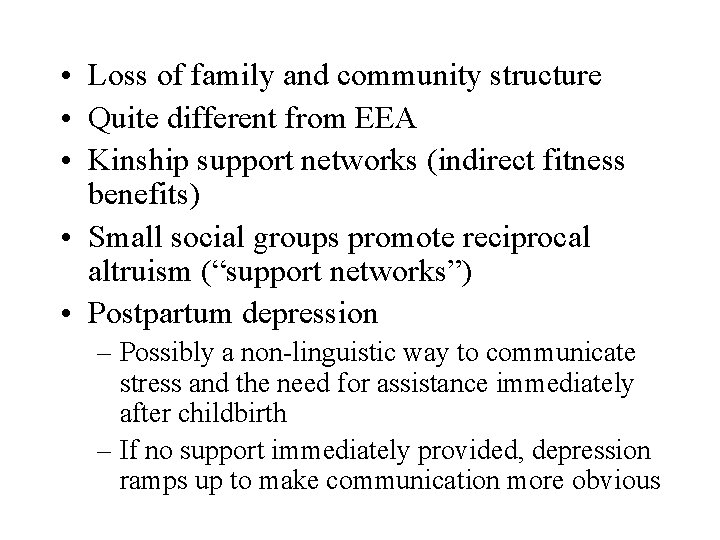 • Loss of family and community structure • Quite different from EEA •