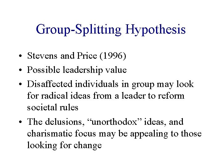 Group-Splitting Hypothesis • Stevens and Price (1996) • Possible leadership value • Disaffected individuals