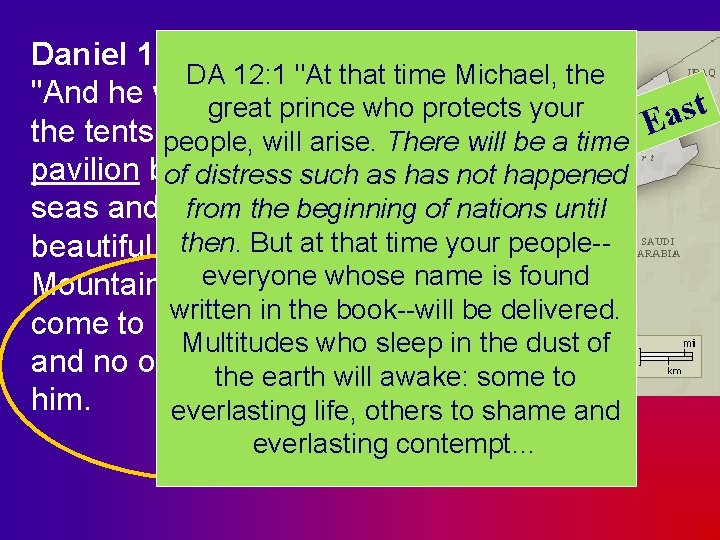 """Daniel 11: 44 -45 DA 12: 1 """"At that time Michael, the """"And he"""