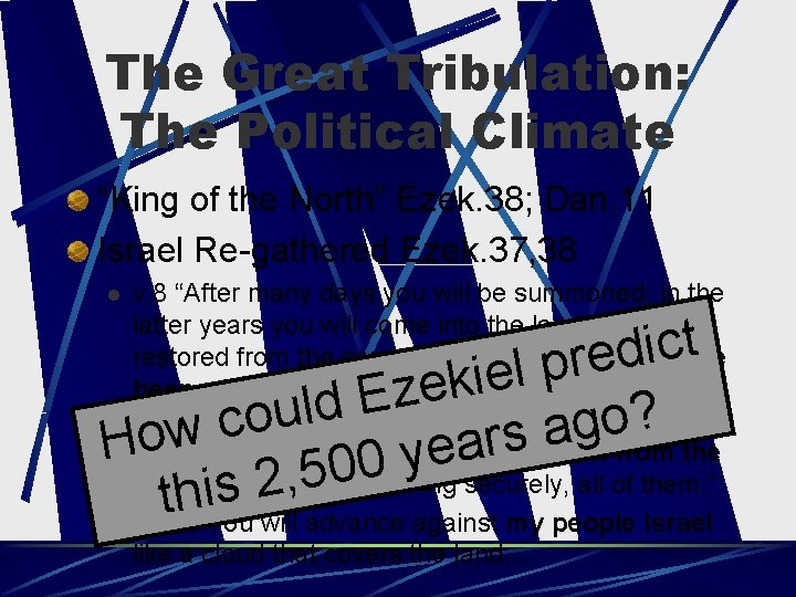 """The Great Tribulation: The Political Climate """"King of the North"""" Ezek. 38; Dan. 11"""
