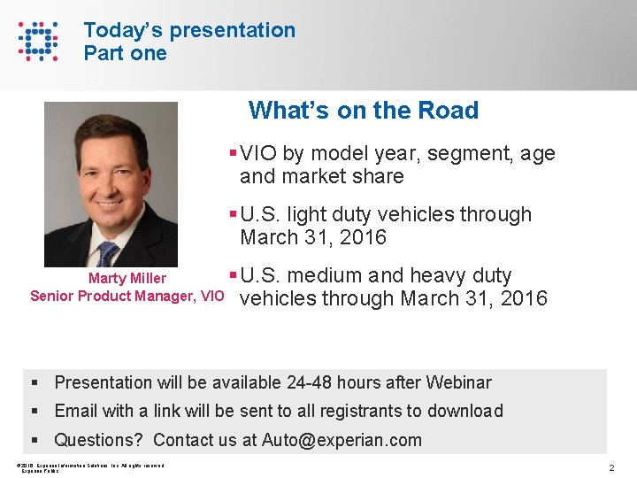 Today's presentation Part one What's on the Road § VIO by model year, segment,