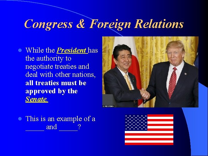 Congress & Foreign Relations l While the President has the authority to negotiate treaties