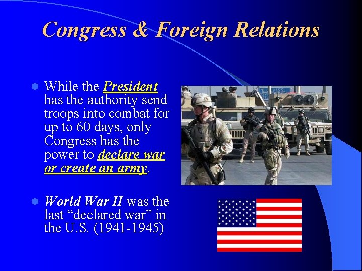 Congress & Foreign Relations l While the President has the authority send troops into