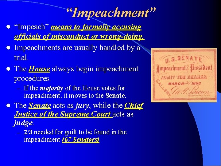 """""""Impeachment"""" """"Impeach"""" means to formally accusing officials of misconduct or wrong-doing. l Impeachments are"""