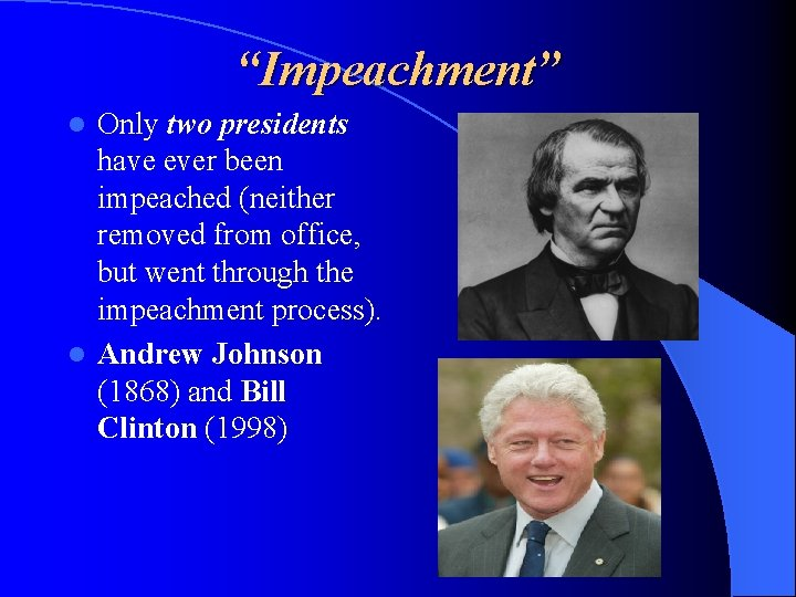 """""""Impeachment"""" Only two presidents have ever been impeached (neither removed from office, but went"""
