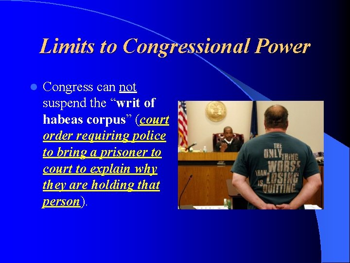 """Limits to Congressional Power l Congress can not suspend the """"writ of habeas corpus"""""""