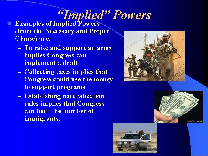 """""""Implied"""" Powers l Examples of Implied Powers (from the Necessary and Proper Clause) are:"""