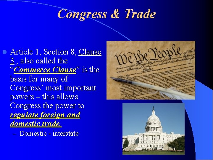 Congress & Trade l Article 1, Section 8, Clause 3 , also called the