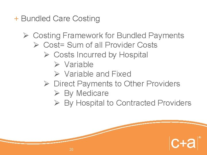 + Bundled Care Costing Ø Costing Framework for Bundled Payments Ø Cost= Sum of