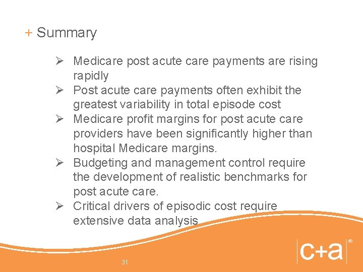 + Summary Ø Medicare post acute care payments are rising rapidly Ø Post acute