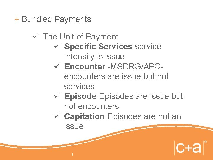 + Bundled Payments ü The Unit of Payment ü Specific Services-service intensity is issue