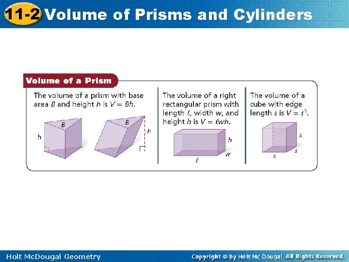 11 -2 Volume of Prisms and Cylinders Holt Mc. Dougal Geometry