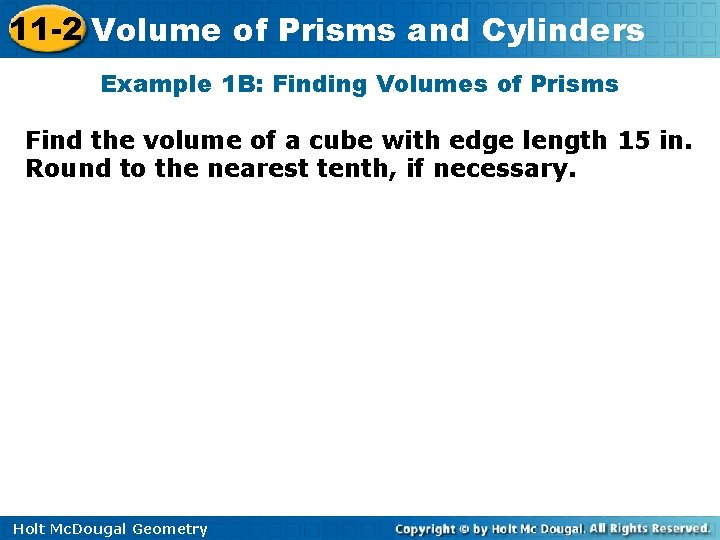 11 -2 Volume of Prisms and Cylinders Example 1 B: Finding Volumes of Prisms