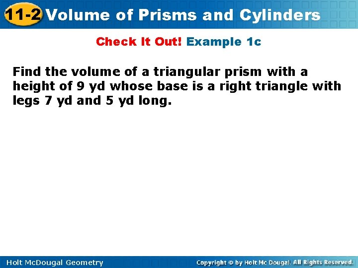 11 -2 Volume of Prisms and Cylinders Check It Out! Example 1 c Find