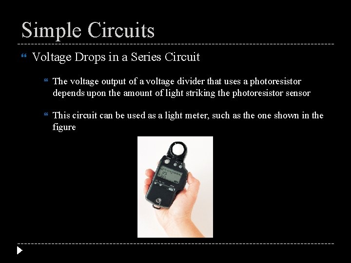 Simple Circuits Voltage Drops in a Series Circuit The voltage output of a voltage