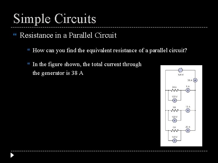 Simple Circuits Resistance in a Parallel Circuit How can you find the equivalent resistance