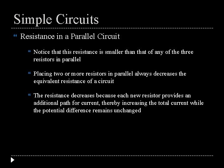 Simple Circuits Resistance in a Parallel Circuit Notice that this resistance is smaller than
