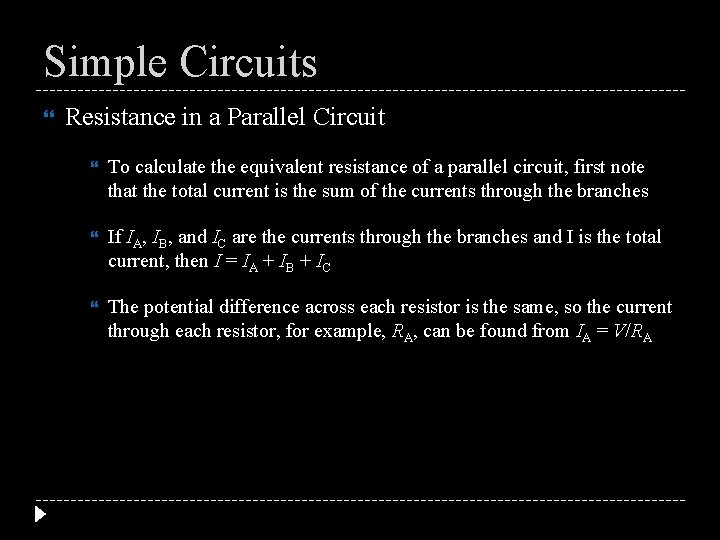 Simple Circuits Resistance in a Parallel Circuit To calculate the equivalent resistance of a